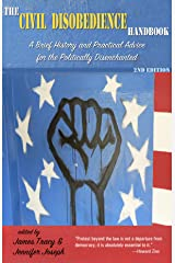 The Civil Disobedience Handbook, 2nd edition: A Brief History and Practical Advice for the Politically Disenchanted Paperback