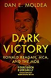 Dark Victory: Ronald Reagan, MCA, and the Mob (Forbidden Bookshelf Book 23)