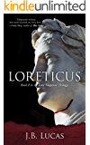 Loreticus: A Spy Thriller and Historical Intrigue Based On Real Events (Lost Emperor Trilogy Book 1)