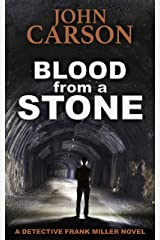 Blood from a Stone (Detective Frank Miller Series Book 11) Kindle Edition