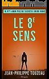 Le 8e sens: Il n'y aura pas de secrets entre nous (French Edition)