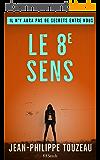 Le 8e sens: Il n'y aura pas de secrets entre nous
