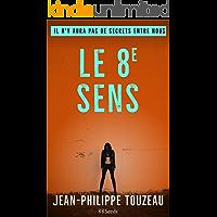 Le 8e sens: Il n'y aura pas de secrets entre nous (Edition 2019) (French Edition)