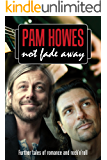Not Fade Away (Pam Howes Rock'n'Roll Romance Series Book 4)