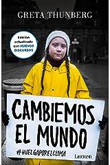 Cambiemos el mundo (Nueva edición actualizada): #huelgaporelclima (Spanish Edition) Kindle Edition