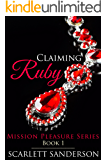 Claiming Ruby (Mission Pleasure Book 1)