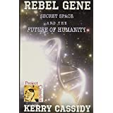 REBEL GENE: Secret Space and the Future of Humanity
