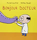 Bonjour Docteur