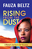 Rising From The Dust: A Woman's Journey to Self Discovery