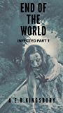 End of the World: Infected Part 1