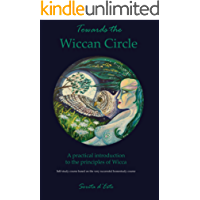 Towards the Wiccan Circle: A self-study beginners course in modern pagan witchcraft / Wicca