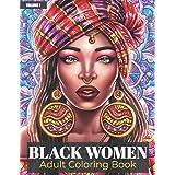 Black Women Adult Coloring Book: Beautiful African American Women Portraits | Coloring Book for Adults Celebrating Black and