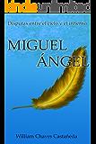 Miguel Ángel: Disputas entre el cielo y el infierno