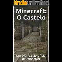 Minecraft: O Castelo: Um Diário Não-oficial de Minecraft