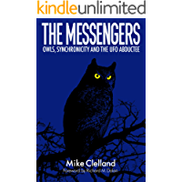 The Messengers: Owls, Synchronicity and the UFO Abductee (English Edition)