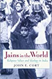 Jains in the World: Religious Values and Ideology in India