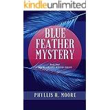 Blue Feather Mystery: Book Four, A Meg Miller Cozy Mystery (Meg Miller Cozy Mystery Series 4)