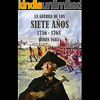 LA GUERRA DE LOS SIETE AÑOS: 1756-1763