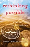 Rethinking Possible: A Memoir of Resilience