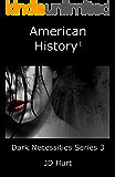 American History 1 (Dark Necessities Series Vol. 3)