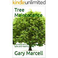 Tree Maintenance: how to trim your tree, tree removal, tree trimming, how to remove your tree, clean up, deadwood removal, pruning (English Edition)