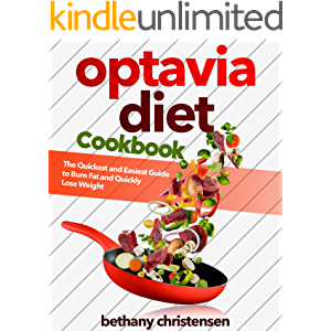 Optavia Diet Cookbook: The Quickest and Easiest Guide to Burn Fat and Quickly Lose Weight