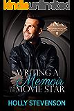 Writing a Memoir for the Movie Star (Billionaire Bachelor Mountain Cove Book 5)