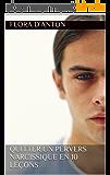 Quitter un pervers narcissique en 10 leçons