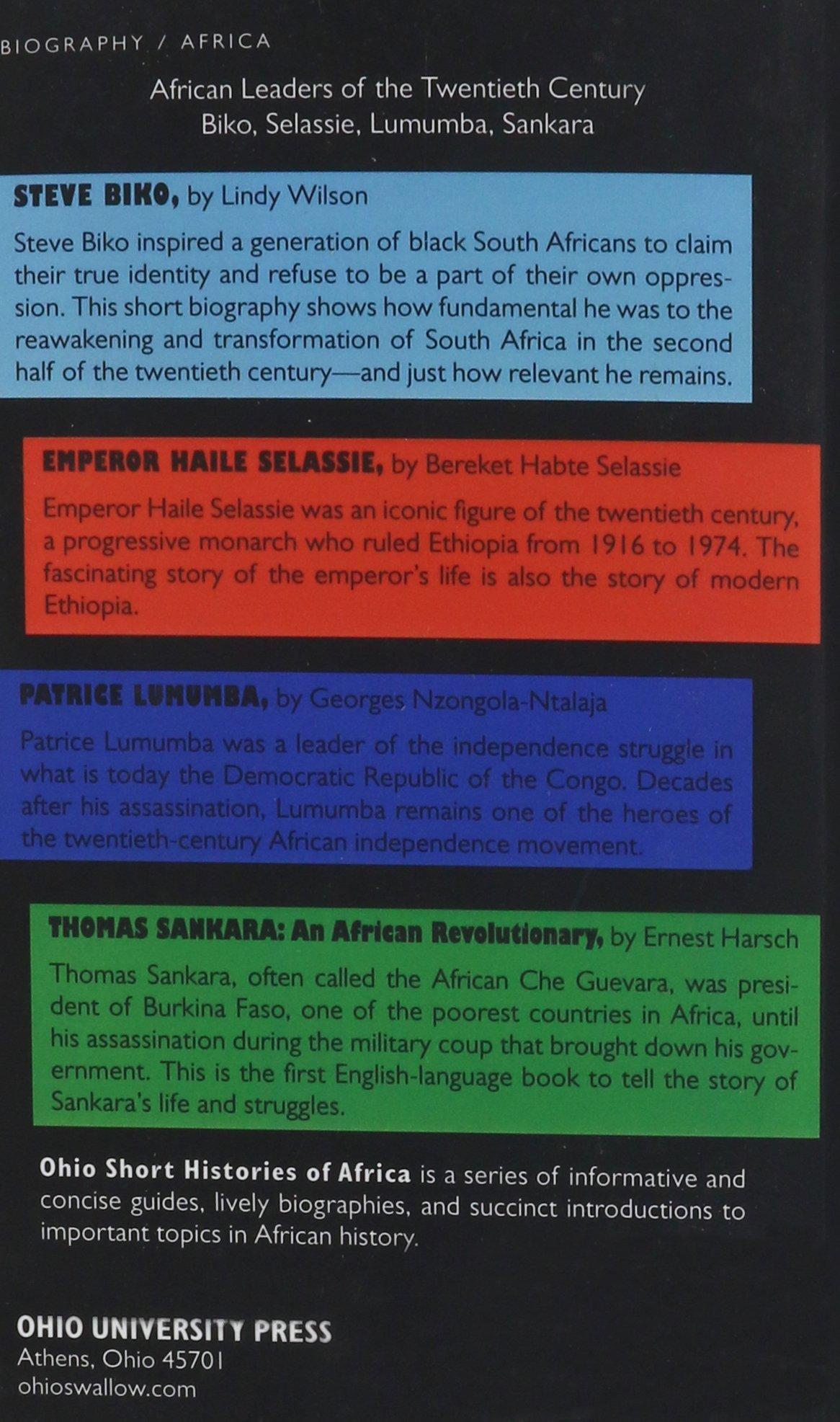 African leaders of the twentieth century biko selassie lumumba sankara ohio short histories of africa lindy wilson bereket habte selassie