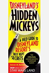 Disneyland's Hidden Mickeys: A Field Guide to Disneyland Resort's Best Kept Secrets Kindle Edition