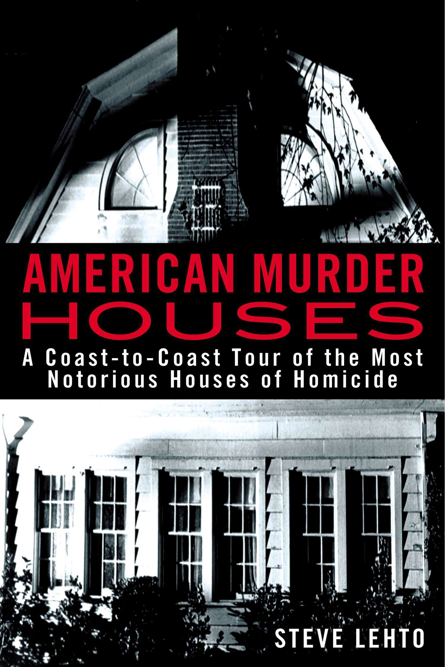 Image result for American Murder Houses: A Coast-to-Coast Tour of the Most Notorious Houses of Homicide