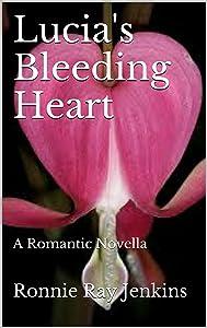 Lucia's Bleeding Heart: A Romantic Novella