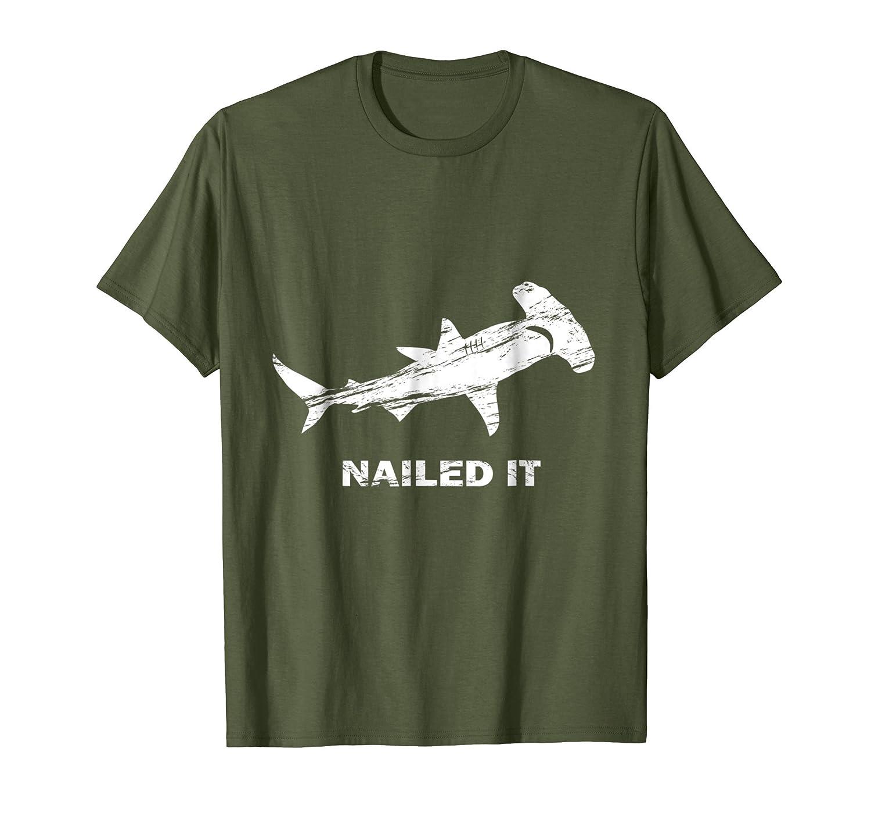 Hammerhead Shark Nailed It Shirt Week of Shark Pun Tee-mt