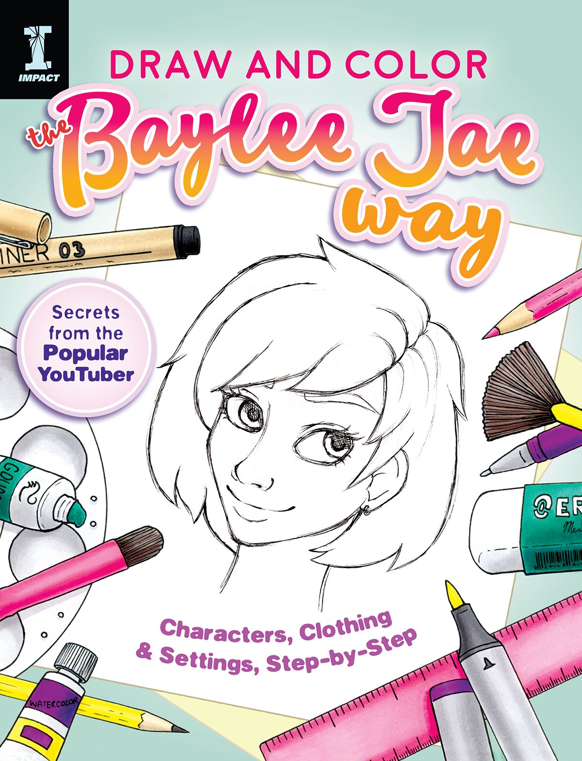 Draw and Color the Baylee Jae Way: Characters, Clothing and Settings ...