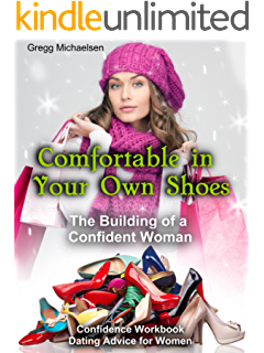 The Social Tigress  Dating Advice for Women to Attract Men and Get     Amazon co uk Comfortable in Your Own Shoes  The Building of a Confident Woman  Confidence Workbook