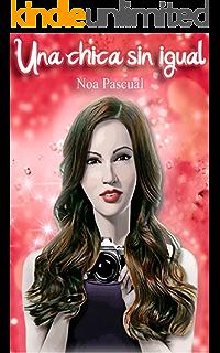 Una Chica Sin Igual (Spanish Edition)