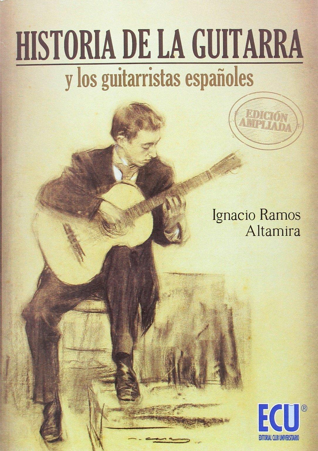 Historia de la guitarra y los guitarristas españoles. Edición ...