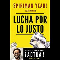 Lucha por lo justo (Spanish Edition)