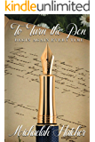 To Turn the Pen: Begin Again, Every Time