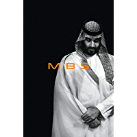MBS: The Rise to Power of Mohammed bin Salman (English Edition)