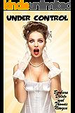Under Control: An LGBT, Crossdressing, Feminization, First-Time Romance