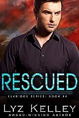 RESCUED (Elkridge Series Book 4) Kindle Edition