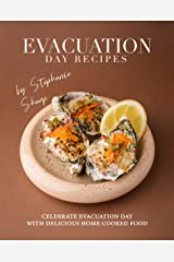 Evacuation Day Recipes: Celebrate Evacuation Day with Delicious Home Cooked Food Kindle Edition