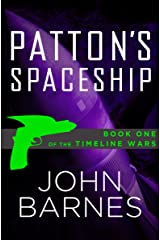 Patton's Spaceship (The Timeline Wars Book 1) Kindle Edition