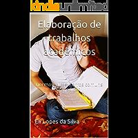 Elaboração de trabalhos acadêmicos: normas, dicas e erros comuns 2a. edição