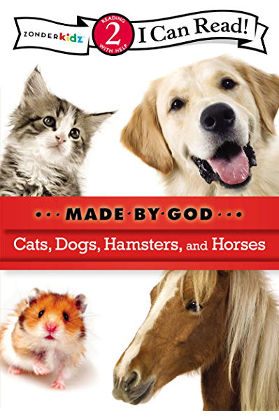 Cats Dogs Hamsters And Horses Level 2 I Can Read Made By God Kindle Edition By Various Authors Children Kindle Ebooks Amazon Com