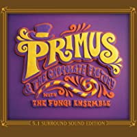 Primus & The Chocolate Factory (5.1 Surround Sound Edition) [CD + DVD]