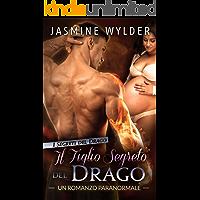 Il Figlio segreto del Drago: Un Romanzo Paranormale (I Segreti del Drago Vol. 1)