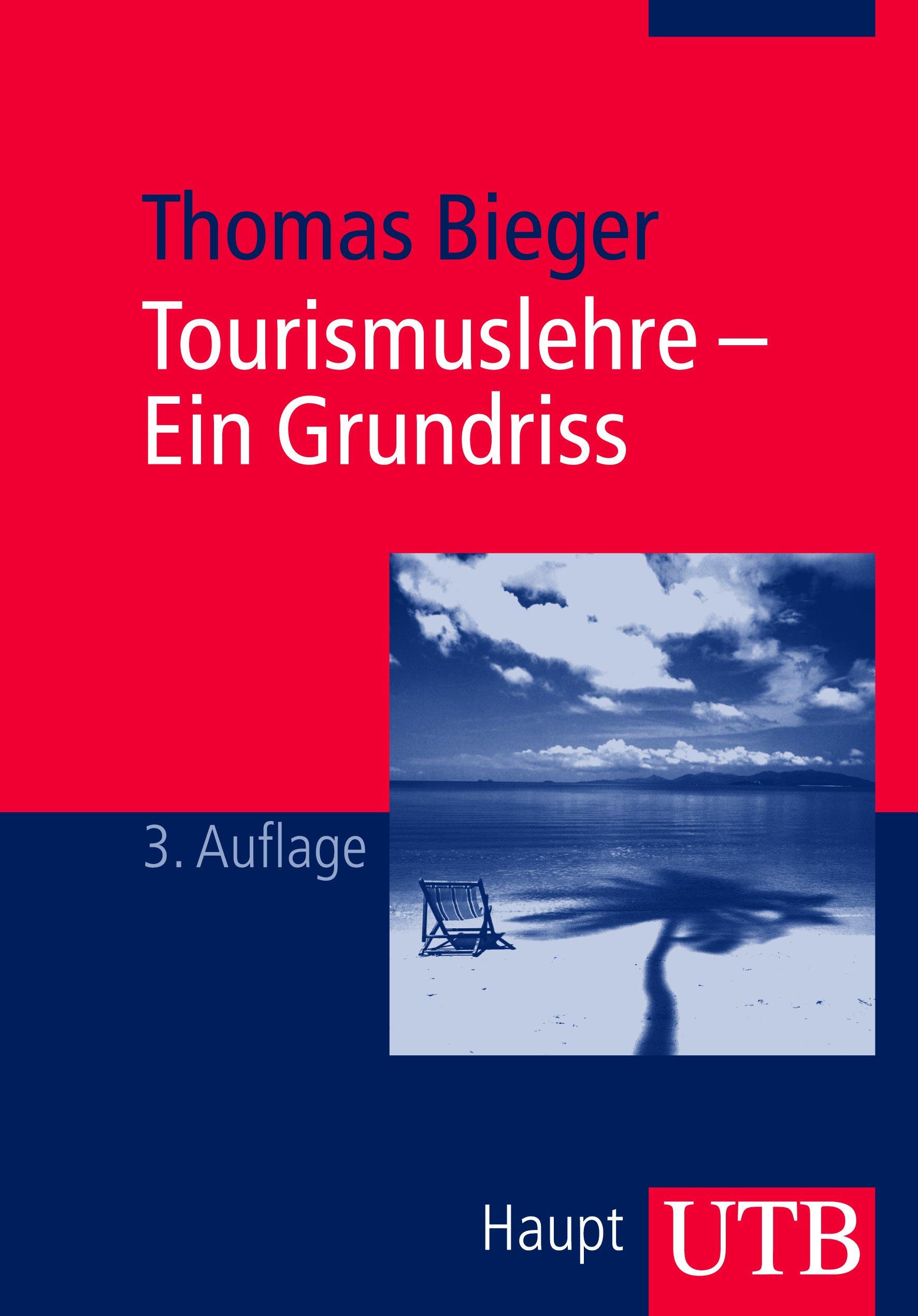 Tourismuslehre - Ein Grundriss Taschenbuch – 17. März 2010 Thomas Bieger UTB GmbH 3825225364 Einzelne Wirtschaftszweige