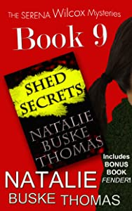 Shed Secrets (The Serena Wilcox Mysteries Dystopian Thriller Trilogy Book 9)